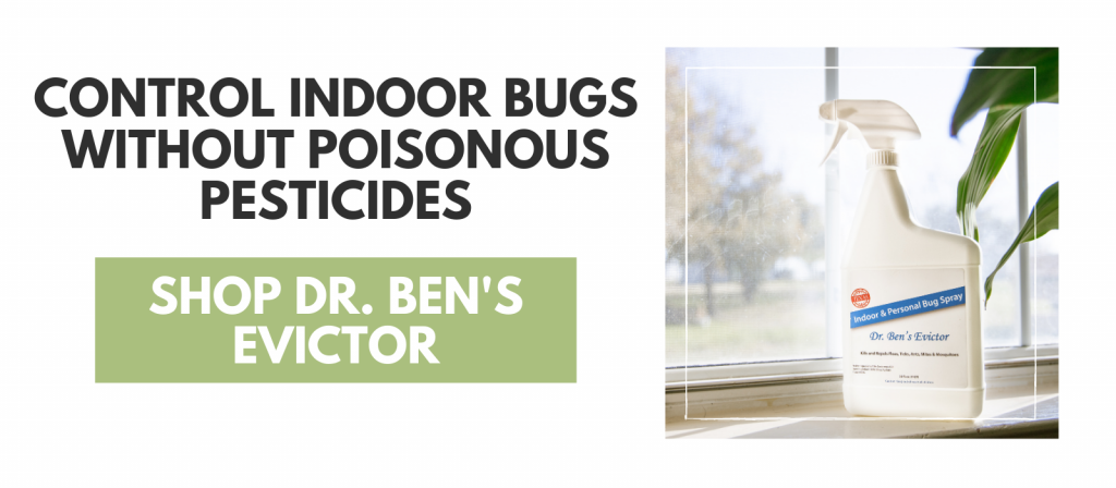 control indoor bugs without poisonous pesticides, dr. ben's evictor